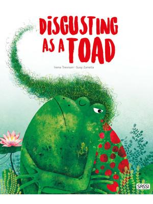 Disgusting as a toad. Ediz. a colori