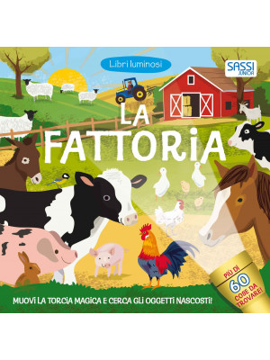 La fattoria. Libri luminosi. Nuova ediz.