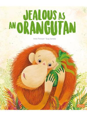 Jealous as an orangutan. Ediz. a colori