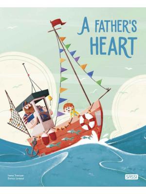 A father's heart. Ediz. a colori