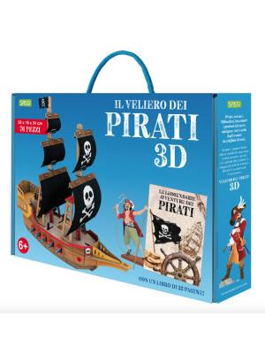 Le leggendarie avventure dei pirati. Il veliero 3D. Ediz. a colori. Con Giocattolo