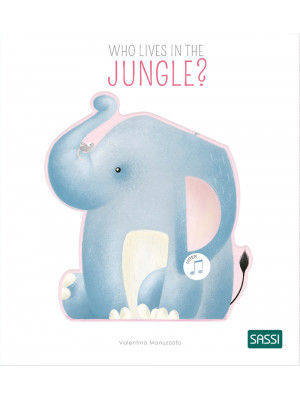 Who lives in the jungle? Ediz. a colori