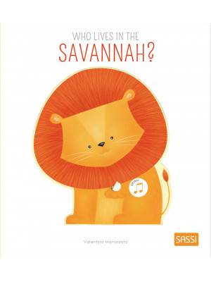 Who lives in the savannah? Ediz. a colori