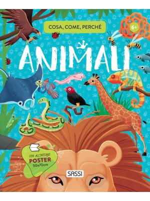Animali. Cosa, come, perché. Ediz. a colori. Con Poster