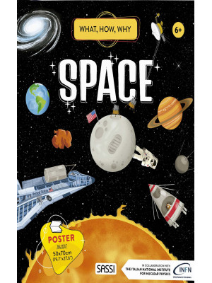 Space. What, how, why. Ediz. a colori. Con Poster