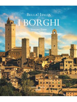 Bella! Italia. I borghi. Ediz. italiana e inglese