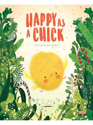 Happy as a chick. Ediz. a colori