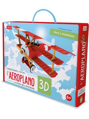 L'aeroplano 3D. La storia dell'aviazione. Viaggia, conosci, esplora. Ediz. a colori. Con modellino 3D