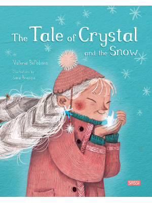 The tale of crystal and the snow. Ediz. a colori