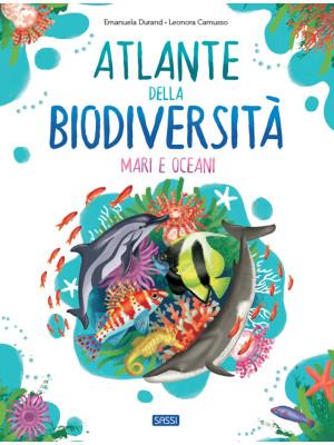 Atlante della biodiversità. Mari e oceani. Ediz. a colori