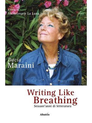 Writing like breathing. Sessant'anni di letteratura