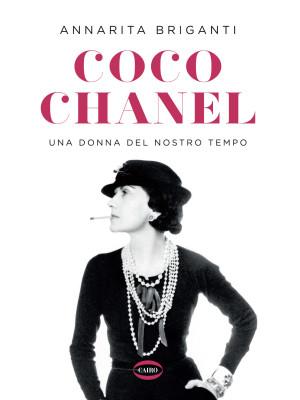 Coco Chanel. Una donna del nostro tempo