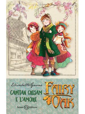 Capitan Grisam e l'amore. Fairy Oak. Nuova ediz.. Vol. 4