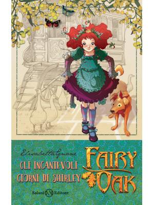 Gli incantevoli giorni di Shirley. Fairy Oak. Nuova ediz.. Vol. 5
