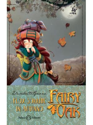 Flox sorride in autunno. Fairy Oak. Nuova ediz.. Vol. 6