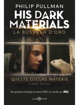 La bussola d'oro. His dark materials. Queste oscure materie. Nuova ediz.. Vol. 1
