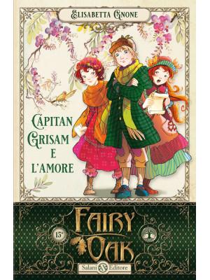 Capitan Grisam e l'amore. Fairy Oak. Vol. 4