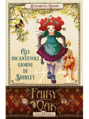 Gli incantevoli giorni di Shirley. Fairy Oak. Vol. 5