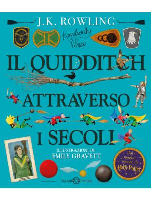 Il quidditch attraverso i secoli. Kennilworthy Whisp. Ediz. a colori