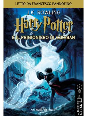 Harry Potter e il prigioniero di Azkaban. Audiolibro. CD Audio formato MP3. Vol. 3