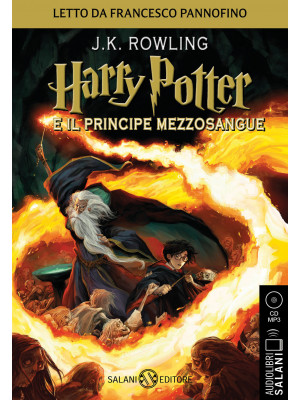 Harry Potter e il Principe Mezzosangue. Audiolibro. CD Audio formato MP3. Vol. 6