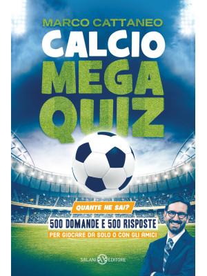 Calcio Mega Quiz. Quante ne sai?