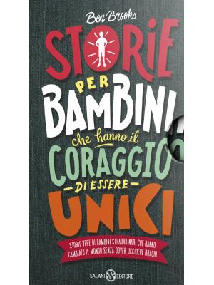 Storie per bambini che vogliono cambiare il mondo-Storie per bambini che hanno il coraggio di essere unici
