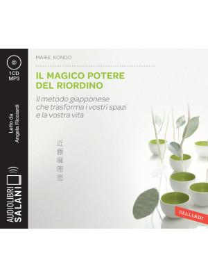 Il magico potere del riordino. Il metodo giapponese che trasforma i vostri spazi e la vostra vita letto da Angela Ricciardi. Audiolibro. CD Audio formato MP3