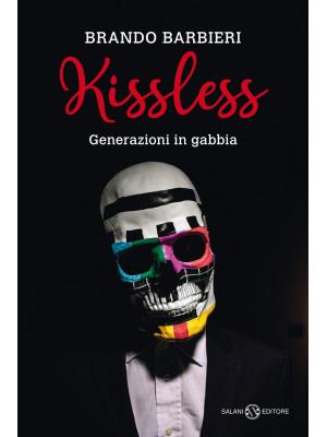 Kissless. Generazioni in gabbia