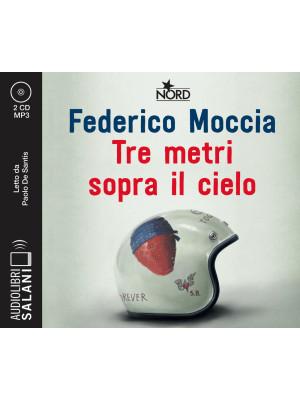 Tre metri sopra il cielo. Ediz. originale letto da Paolo De Santis. Audiolibro. CD Audio formato MP3