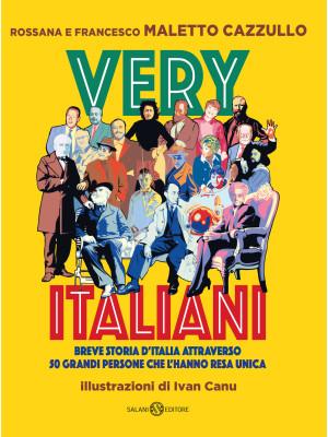 Very italiani. Breve storia d'Italia attraverso 50 grandi persone che l'hanno resa unica