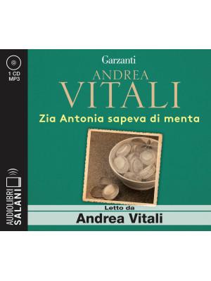 Zia Antonia sapeva di menta letto da Andrea Vitali. Audiolibro. CD Audio formato MP3