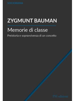 Memorie di classe. Preistoria e sopravvivenza di un concetto