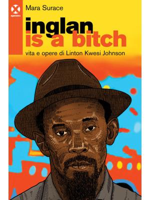 Inglan is a bitch. Vita e opere di Linton Kwesi Johnson