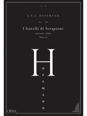 I fratelli di Serapione. Racconti e fiabe. Vol. 2