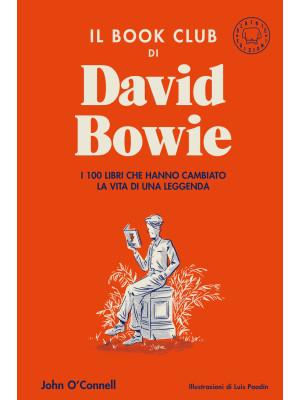 Il book club di David Bowie. I 100 libri che hanno cambiato la vita della leggenda