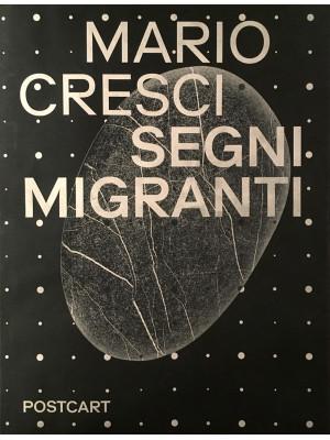 Mario Cresci. Segni migranti. Storie di grafica e fotografia. Ediz. illustrata