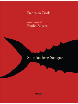 Sale Sudore Sangue. Ediz. italiana, francese e inglese
