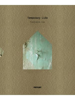 Temporary Life. Ediz. illustrata