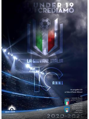La Giovane Italia 2020-2021. Gli Under 19 in cui crediamo