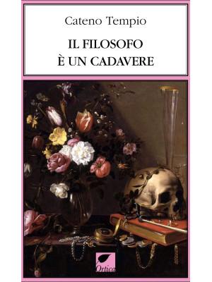 Il filosofo è un cadavere. Ediz. integrale