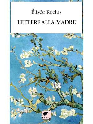 Lettere alla madre. Ediz. integrale