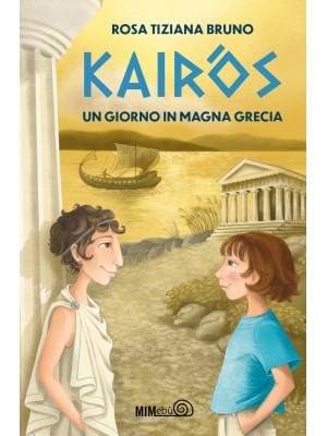 Kairòs. Un giorno in Magna Grecia