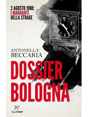 Dossier Bologna. 2 agosto 1980: i mandanti della strage