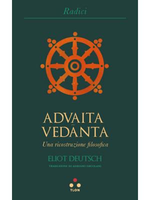 Advaita Vedanta. Una ricostruzione filosofica