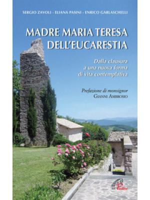 Madre Maria Teresa dell'eucarestia. Dalla clausura a una nuova forma di vita contemplativa