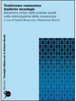 Trasformare conoscenza, trasferire tecnologia. Dizionario critico delle scienze sociali sulla trasformazione produttiva