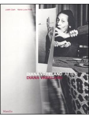 Diana Vreeland after Diana Vreeland. Catalogo della mostra (Venezia, 10 marzo-25 giugno 2012). Ediz. illustrata