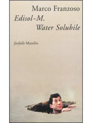 Edisol-M. Water Solubile, detective, patriota e poeta