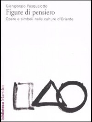 Figure di pensiero. Opere e simboli nelle culture d'Oriente